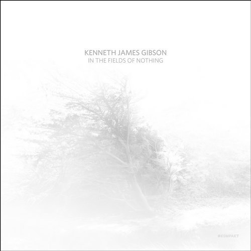 Kenneth James Gibson – In The Fields Of Nothing [KOMPAKTCD143D]