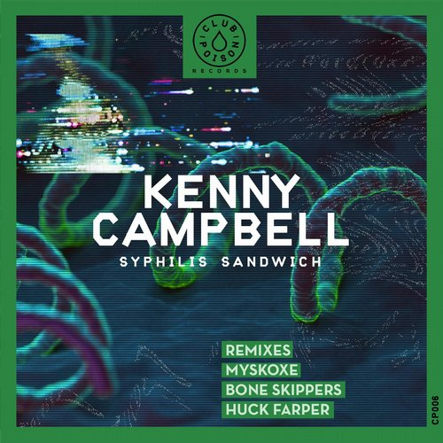 Kenny Campbell - Syphilis Sandwich [CP 006]