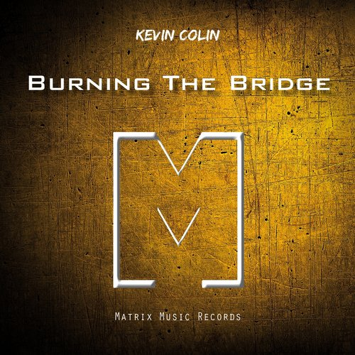 Kevin Colin - Burning The Bridge [MM 0021]