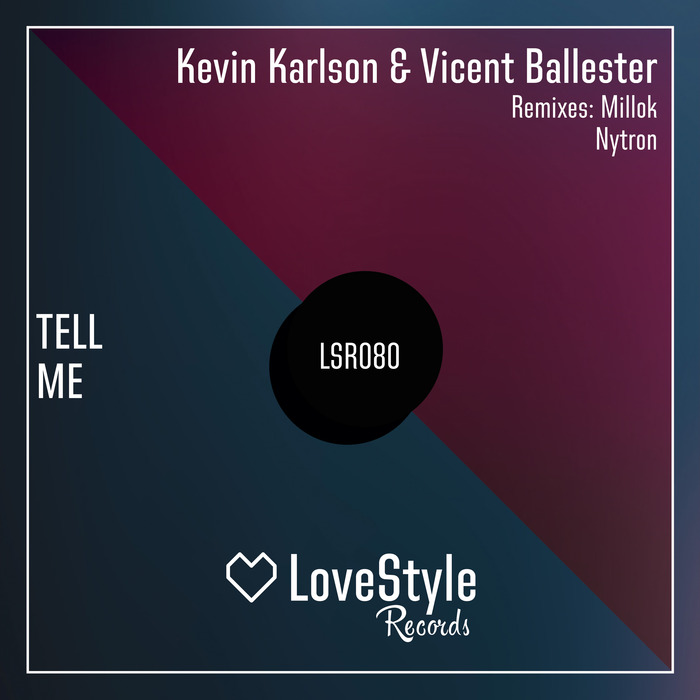 Kevin Karlson, Vicent Ballester – Tell Me [LSR080]
