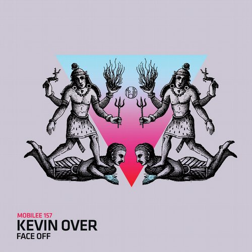 Kevin Over - Face Off [MOBILEE157]