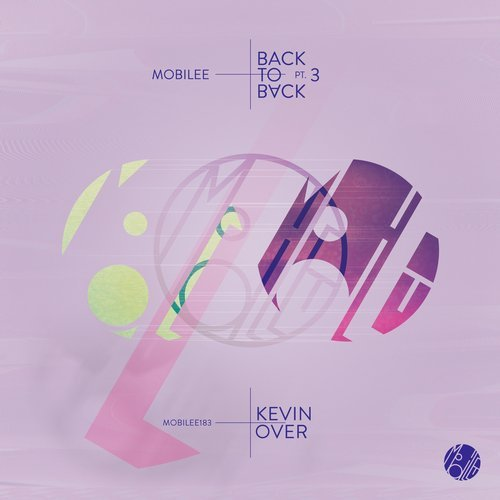 Kevin Over, Rodriguez Jr. - Mobilee Back to Back Pt. 3 [MOBILEE183]