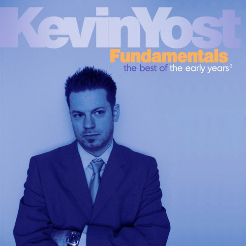 Kevin Yost – Kevin Yost Fundamentals (Best Of The Early Years Volume 2) [IRECALMCD071D15TR]