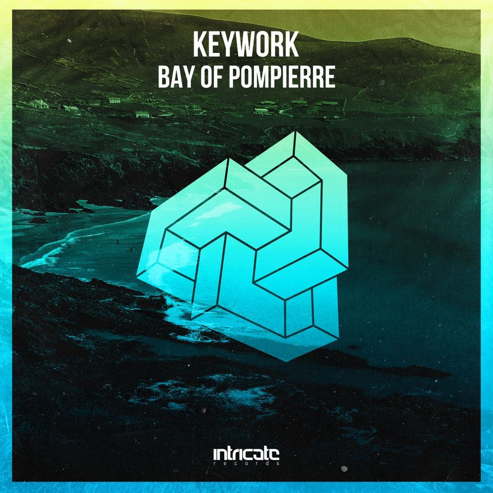 KeyWork - Bay of Pompierre [INTRICATE382]
