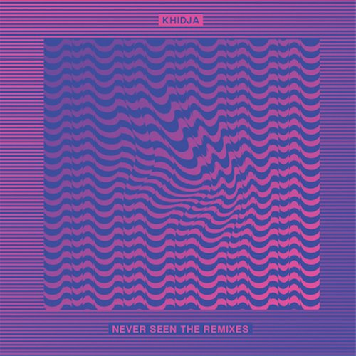 Khidja - Never Seen The Remixes [EES 019]