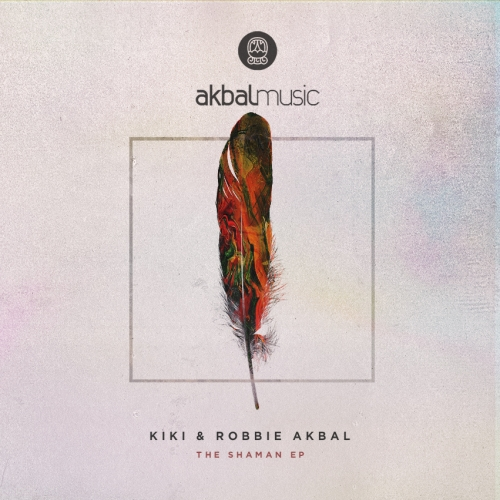 Kiki & Robbie Akbal – The Shaman [AKBAL107]