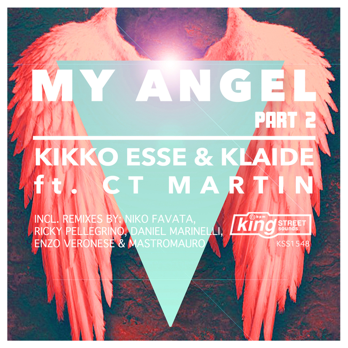 Kikko Esse, Klaide Feat Ct Martin - My Angel (Part 2) [KSS 1548]