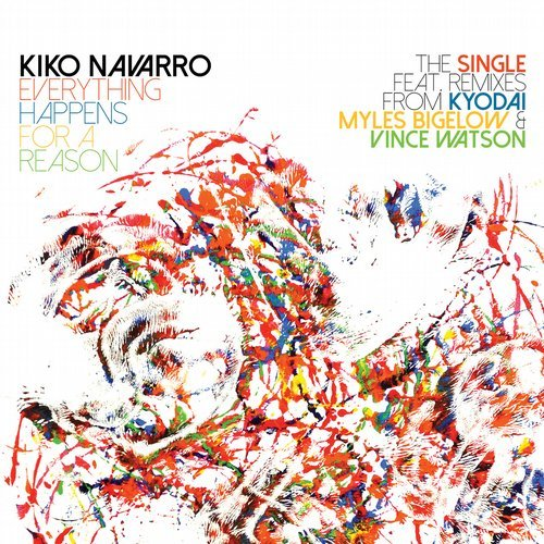 Kiko Navarro - Everything Happens For A Reason The Single and Remixes [BBE397SDG5]