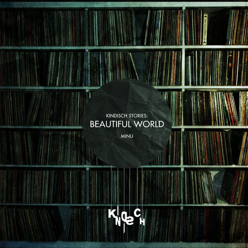 VA - Kindisch Stories: Beautiful World (MINU Interpretation) [KDDA013]