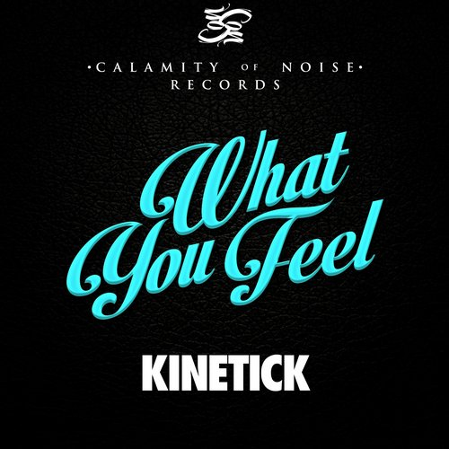 Kinetick - What You Feel - Single [ED1432677924]