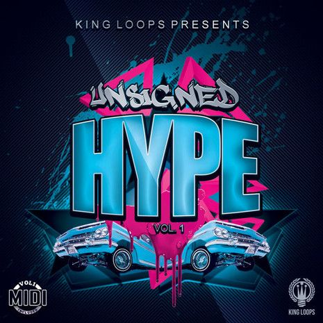 King Loops Unsigned Hype Vol 1 WAV MiDi