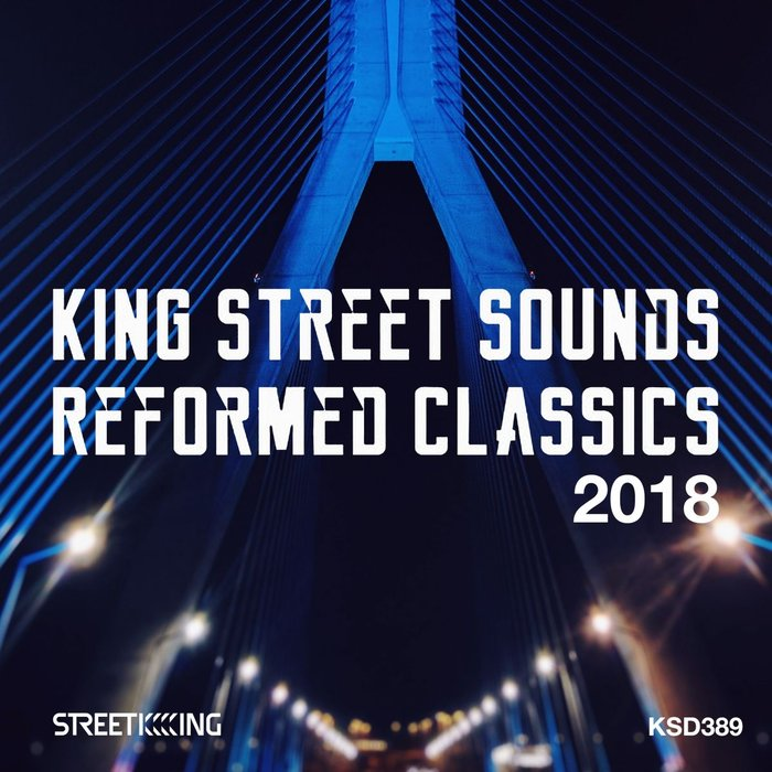VA - King Street Sounds Reformed Classics 2018 [KSD389]