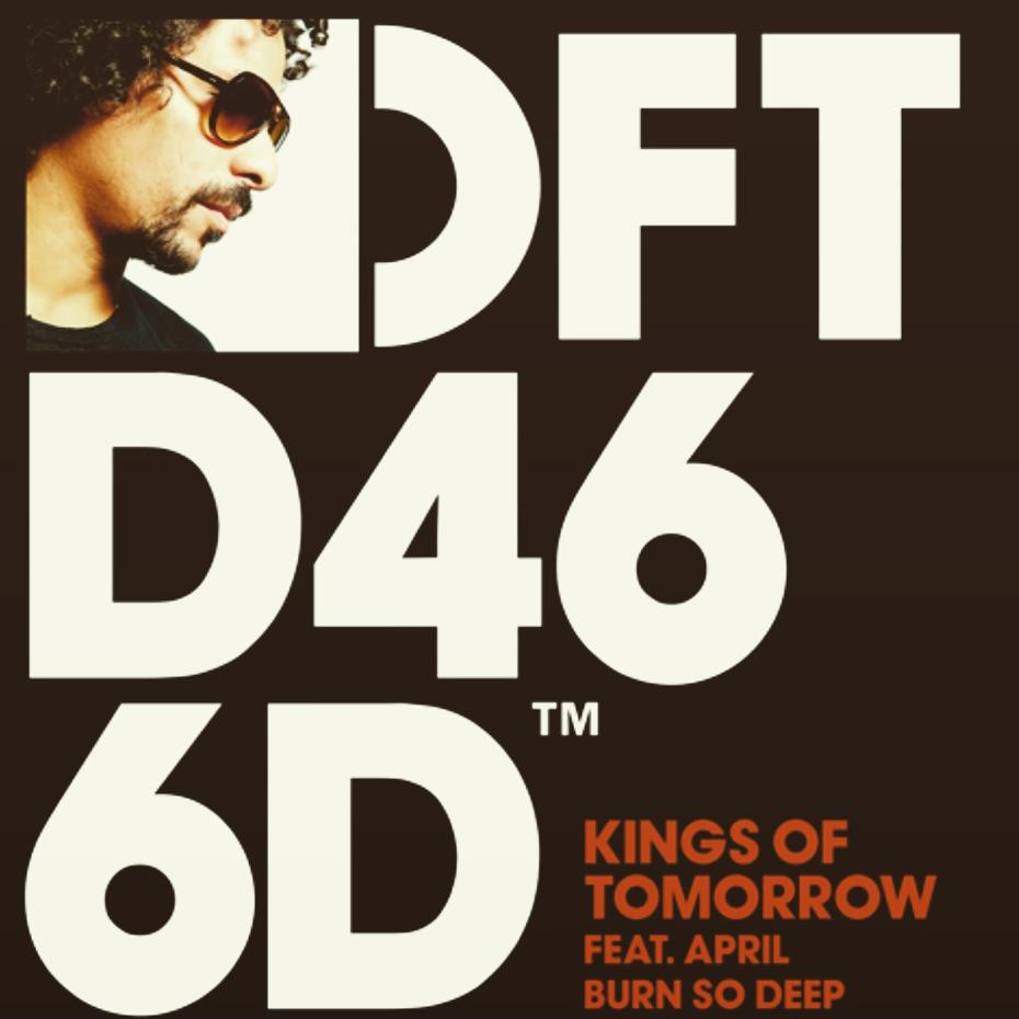 Kings Of Tomorrow feat. April - Burn So Deep [DFTD466D]