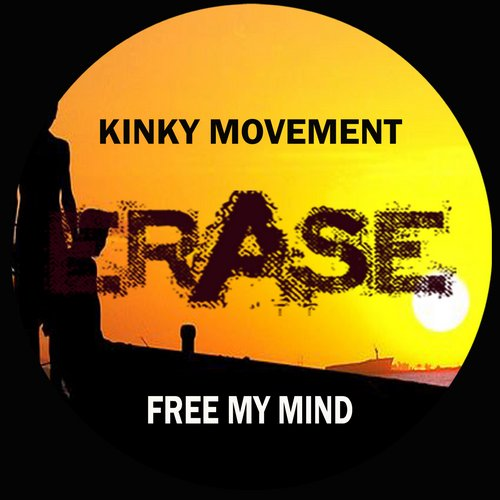 Kinky Movement – Free My Mind [ER333]