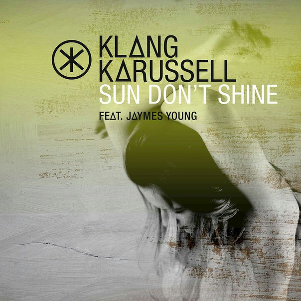 Klangkarussell - Sun Don't Shine Remixes EP [006025 37511242]