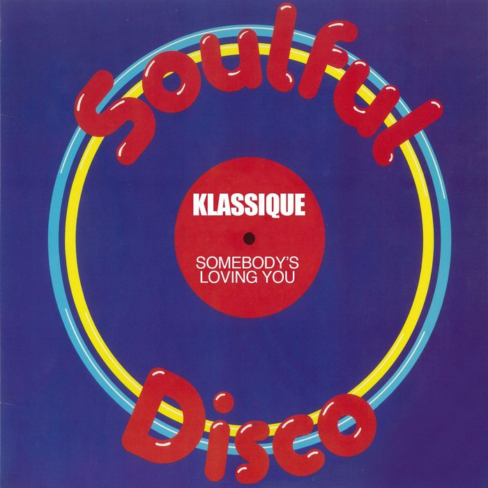 Klassique - Somebody's Loving You [091012 376061]
