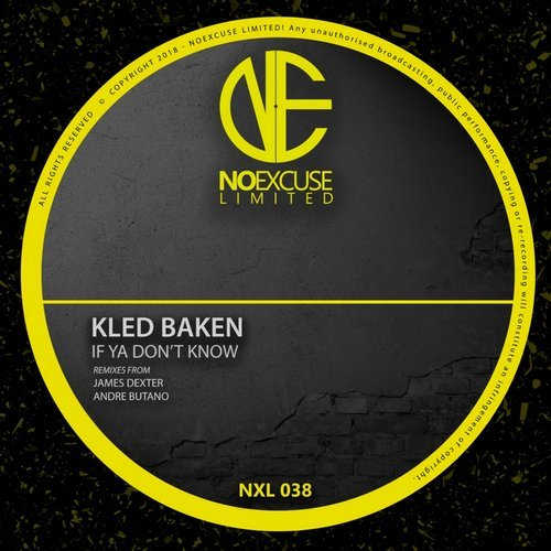 Kled Baken – If Ya Don't Know [NXL038]