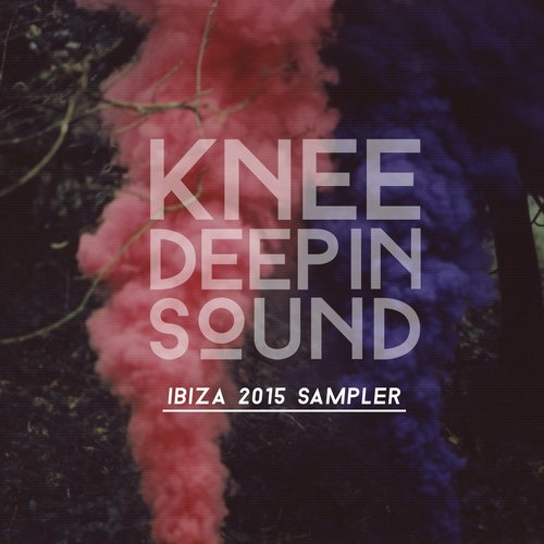 Knee Deep in Sound Ibiza 2015 Sampler [KD012]