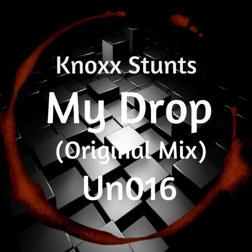 Knoxx Stunts - My Drop [UN 016]