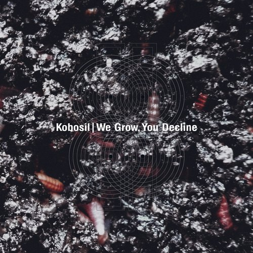 Kobosil – We Grow, You Decline [OSTGUTCD035]