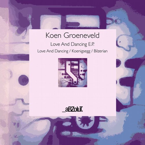 Koen Groeneveld - Love And Dancing E.P. [ABZ103]