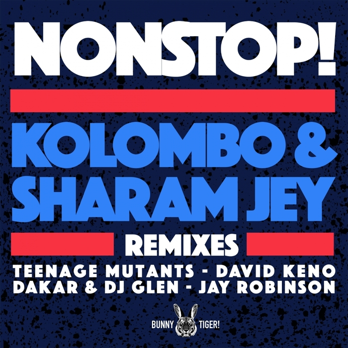 Kolombo & Sharam Jey - Nonstop! Remixes [BT085]