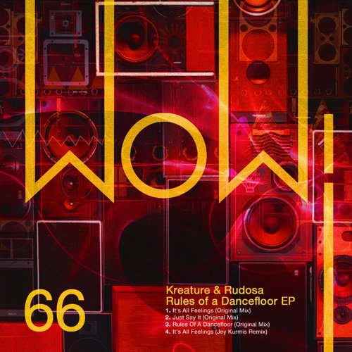 Kreature, Rudosa – Rules of a Dancefloor EP [WOW66]