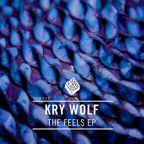 Kry Wolf - The Feels EP [YUM019]