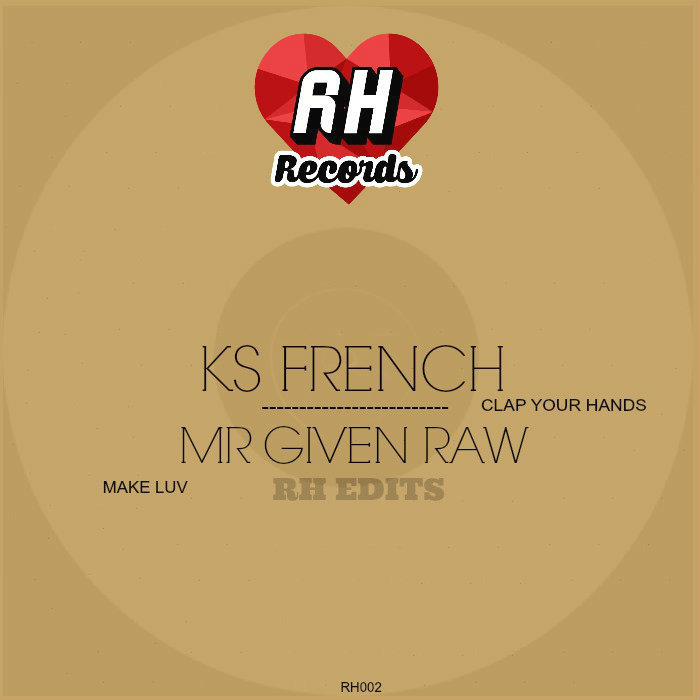 Ks French & Mr Given Raw - Rh Edits [RH 002]