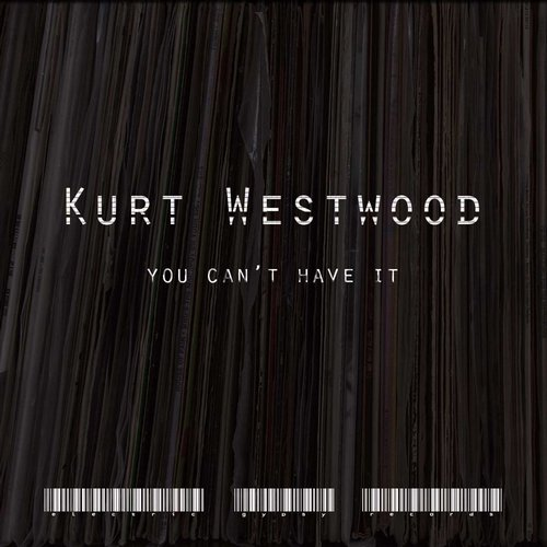 Kurt Westwood - You Can't Have It