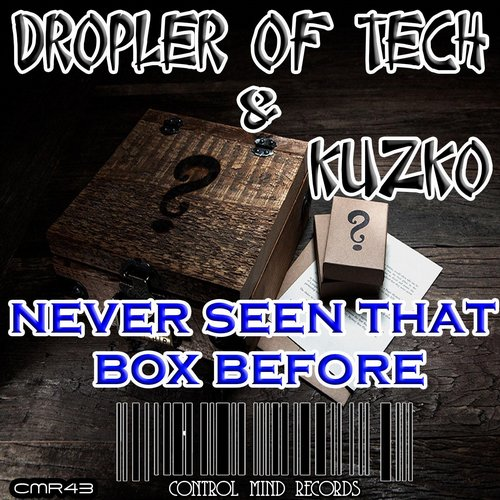 Kuzko, Dropler Of Tech - Never Seen That Box Before [CMR 43]