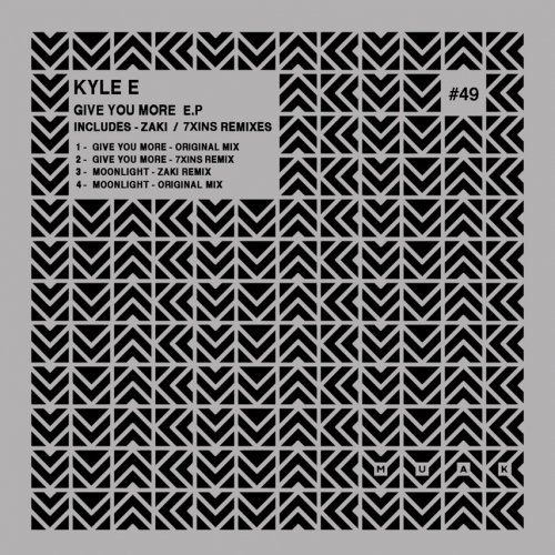 Kyle E - Give You More EP [MUAK049]