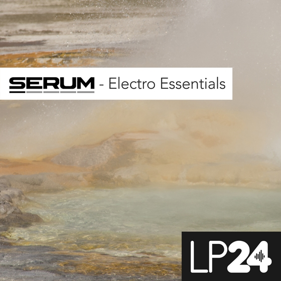 LP24 Electro Essentials For XFER RECORDS SERUM