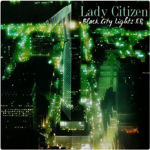 Lady Citizen - Black City Lights - EP [10094204]