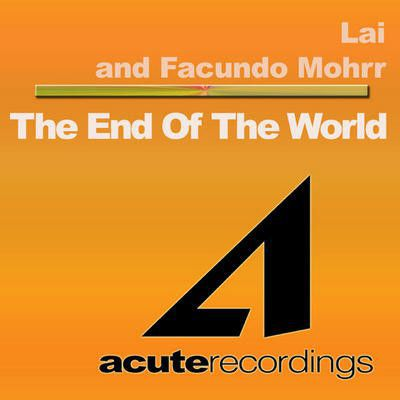 Lai & Facundo Mohrr - The End Of The World [ACUTE032D]