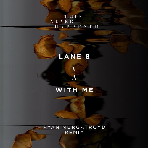Lane 8 – With Me (Ryan Murgatroyd Remix) [TNH003R]
