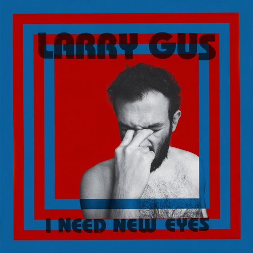 Larry Gus - I Need New Eyes [DFA2479DL]