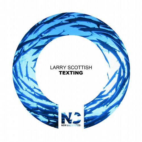Larry Scottish - Texting [NC 332]