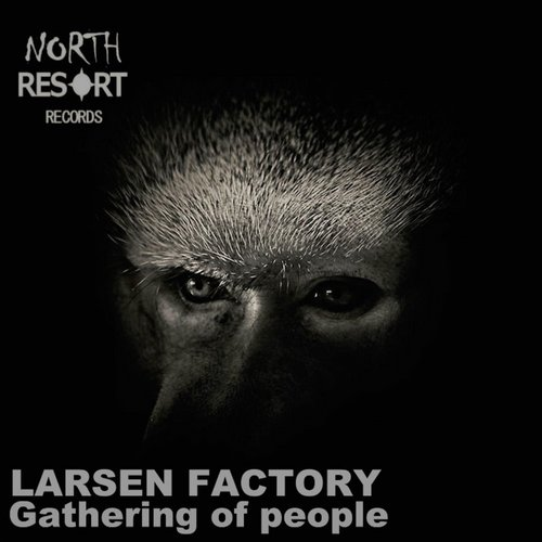 Larsen Factory - Gathering Of People [NRR28]