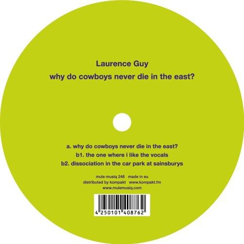 Laurence Guy – Why Do Cowboys Never Die In The East? [MM246]