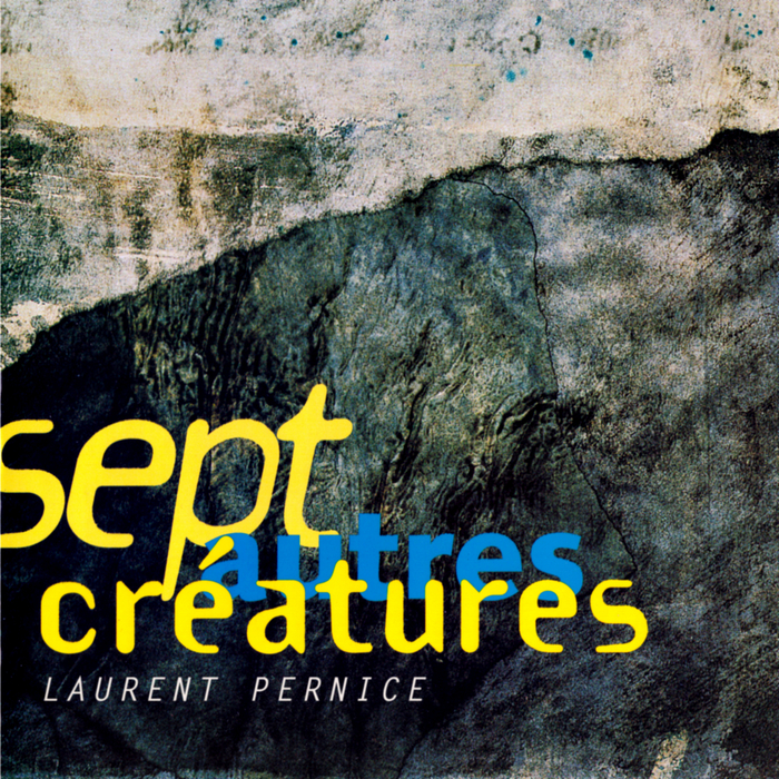 Laurent Pernice - Sept Autres Creatures [ATY 113]