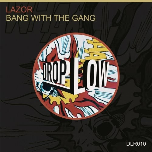 Lazor bang with the gang dlr010 for Banging house music