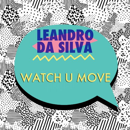 Leandro Da Silva - Watch U Move [LB533]