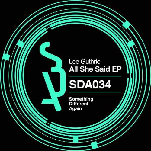 Lee Guthrie - All She Said EP [SDA 034]