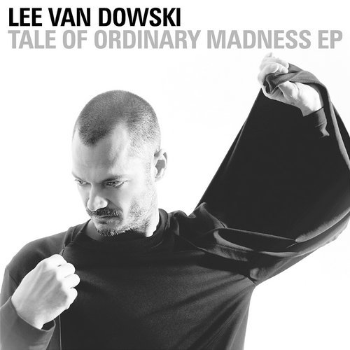Lee Van Dowski - Tale Of Ordinary Madness EP [CRM180]
