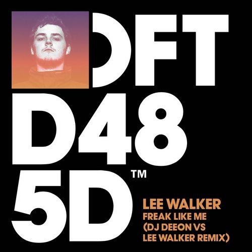 Lee Walker – Freak Like Me (DJ Deeon vs Lee Walker Remix) [DFTD485D]