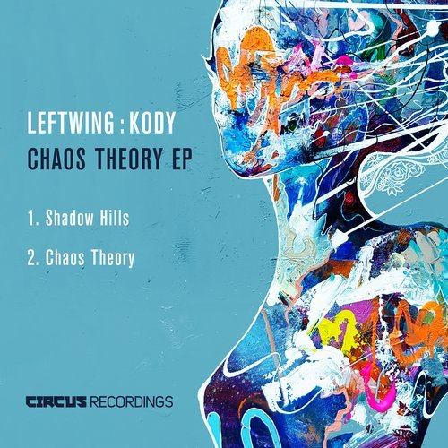 Leftwing & Kody - Chaos Theory [CIRCUS101]