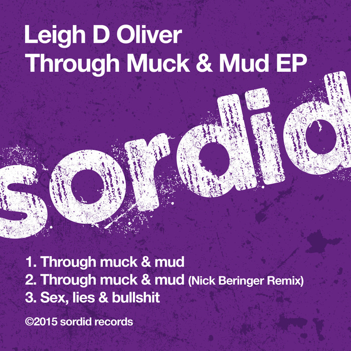 Leigh D Oliver - Through Muck & Mud EP [SR001]