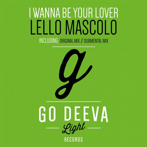 Lello Mascolo – I Wanna Be Your Lover [GDL1519]