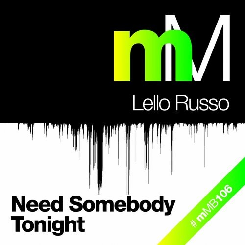 Lello Russo - Need Somebody Tonight [MMB106]
